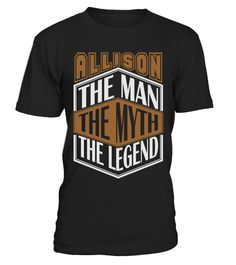 ALLISON THE MYTH THE LEGEND THING SHIRTS. IF YOU PROUD YOUR NAME, THIS SHIRT MAKES A GREAT GIFT FOR YOU AND YOUR FAMILY ON THE SPECIAL DAY. --- ALLISON FAMILY, ALLISON NAME SHIRTS, ALLISON NAME T SHIRTS, ALLISON TEES, ALLISON HOODIES, ALLISON LONG SLEEVE, ALLISON FUNNY SHIRTS, ALLISON THING, ALLISON TEAM, ALLISON MAMA, ALLISON LOVERS, ALLISON PAPA, ALLISON GRANDMA, ALLISON GRANDPA, ALLISON GIRL, ALLISON GUY, ALLISON HUSBAND
