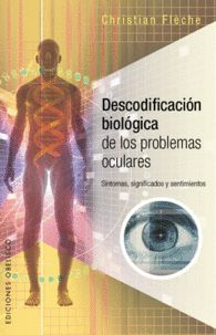DESCODIFICACIÓN BIOLÓGICA PROBLEMAS OCULARES