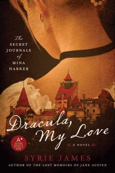 Dracula, My Love: The Secret Journals Of Mina Harker by Syrie James - SO much better than the Twilight series, in my humble opinion ;)