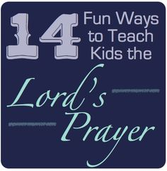 14 fun ways to teach kids the Lord's Prayer