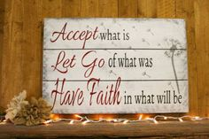 Accept What Is Let Go Of What Was Have Faith In What Will Be Inspirational Sign Wood Pallet Sign Shabby Chic Wall Decor Distressed Wood