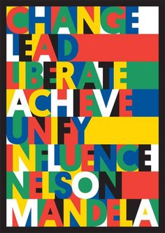 African Poster Art VISI / Articles / Entries stream in for Mandela Poster Project Nelson Mandela Day, Bruce Mau, Men Of Courage, African National Congress, Freedom Day, More Than Words, Typography Fonts, Black History Month, School Projects