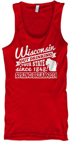 Wisconsin Spring Break 2014 Tank! | Teespring