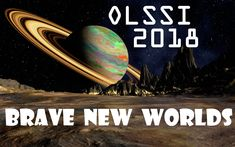 OLSSI 2018 is almost here! Brave New World, Fan Page, Ohio, Planets, Columbus Ohio