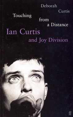 Review: Touching from a Distance – Ian Curtis and Joy Division – by Deborah Curtis
