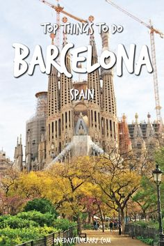 Top Things to do in Barcelona and Best Sight to Visit on a Short Stay