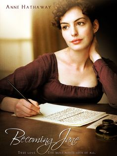 """""""Becoming Jane"""" - a movie about 18th century english writer Jane Austen, author of Pride & Prejudice, Sence & Sensibility, Northanger Abbey, Mansfield Park, Persuasion, Emma ..."""
