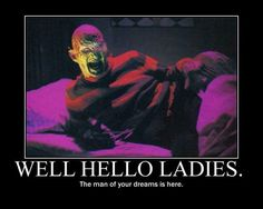 Freddy Krueger hahaha<<<IiteraIIy a man of dreams.or nightmares Horror Movies Funny, Horror Films, Scary Movies, Horror Art, Horror Villains, Horror Stories, Dark Beauty, Horror Pictures, Horror Icons