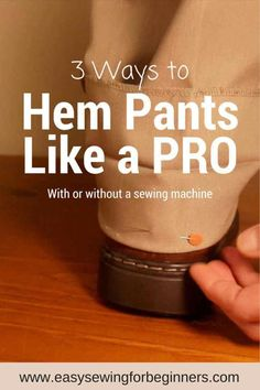 Hemming pants is definitely not one of my favorite things to sew, but I still have to do it now and then.  Domenica from Easy Sewing for Beginners shows 3 methods for hemming pants to get the job d…