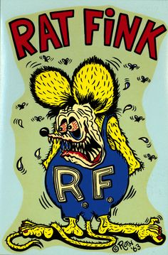 "Rat Fink by Ed ""Big Daddy"" Roth (1963)"