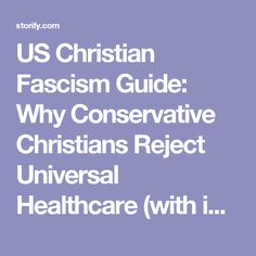 US Christian Fascism Guide: Why Conservative Christians Reject Universal Healthcare (with image, tweets) · C_Stroop · Storify