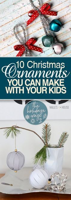 10 Christmas Ornaments You Can Make With Your Kids| Christmas Ornaments, Christmas Ornament Projects, DIY Christmas Ornaments, Kid Friendly Crafts, Kid Friendly DIY Crafts, Ornament Crafts, Christmas Crafts, Christmas Crafts for Kids. #Christmas #DIYChristmasOrnaments #DIYChristmas