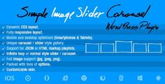Simple Image  Slider Carousel Wordpress Plugin . Simple has features such as High Resolution: No, Compatible Browsers: IE9, IE10, IE11, Firefox, Safari, Opera, Chrome, Edge, Software Version: WordPress 4.8.x, WordPress 4.7.x, WordPress 4.6.1, WordPress 4.6, WordPress 4.5.x, WordPress 4.5.2, WordPress 4.5.1, WordPress 4.5, WordPress 4.4.2, WordPress 4.4.1, WordPress 4.4, WordPress 4.3.1, WordPress 4.3, WordPress 4.2, WordPress 4.1, WordPress 4.0, WordPress 3.9, WordPress 3.8, WordPress 3.7…