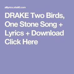 DRAKE Two Birds, One Stone Song + Lyrics + Download  Click Here Rain Song Lyrics, Blank Space Song Lyrics, 9 Songs, Soul Songs, Gorillaz, David Bowie, Future Purple Reign, Rihanna, Half And Half