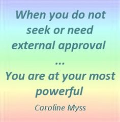 Do not seek approval from others!!