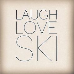 laugh, love, ski!