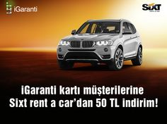 iGaranti kartı müşterilerine Sixt rent a car'dan 50 TL indirim! Ayrıntılı bilgi için; www.sixt.com.tr