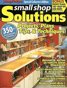 Small Shop Solutions Projects Plans Tips and Techniques Like these shelves above the cabinets Could make the height needed to support cutting wood on the radial arm saw Maybe use french cleat to hang Woodworking Hand Saws, Small Woodworking Projects, Woodworking Books, Woodworking Supplies, Shop Storage, Shop Organization, Organizing, Table Saw Accessories, Wood Jig