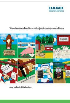 Laakso & Lehtinen: Tulevaisuutta tekemään – työpajatyöskentelyn metodiopas. 2014. Download free eBook at www.hamk.fi/julkaisut.