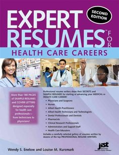 Expert resumes for health care careers / Wendy S. Enelow and Louise M. Kursmark