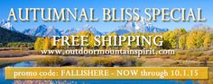 Save now with our Autumnal Bliss Special - FREE SHIPPING now through October 1st! www.outdoormountainspirit.com #omsspecialoffer #autumnalbliss #freeshipping #savings