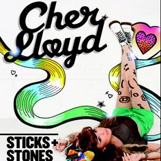 Sticks + Stones- Cher Lloyd