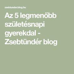 Az 5 legmenőbb születésnapi gyerekdal - Zsebtündér blog