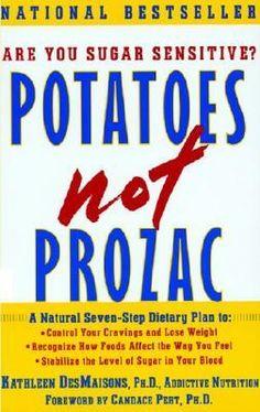 I just finished reading Potatoes not Prozac by Kathleen DesMaisons.  John's reading it next.  Anybody else want to borrow it?