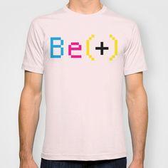 Be(+) T-shirt by Chris Eff - $18.00