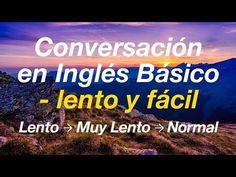 Conversación en Inglés Básico - lento y fácil - YouTube