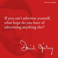 If You Can't Advertise Yourself What Hope Do You Have Of Advertising Anything Else Like A Boss, Like You, Advertising Quotes, Marketing, Public Relations, Mad Men, Picture Quotes, Acheive, Wisdom