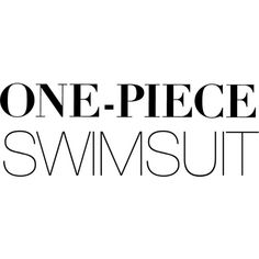 One-Piece Swimsuit Text ❤ liked on Polyvore featuring text, words, backgrounds, quotes, print, phrase and saying