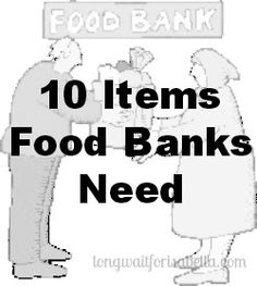 10 Items Food Banks Need #foodassistance #donate #foodbank #hunger #poverty