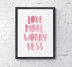 Love More, Worry Less Printable