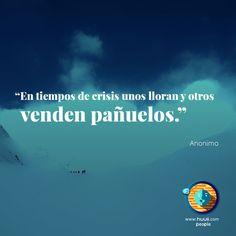 En tiempos de crisis unos lloran y otros venden pañuelos #frases #huuii #felizcoiniciodesemana #oportunidades #tiempos