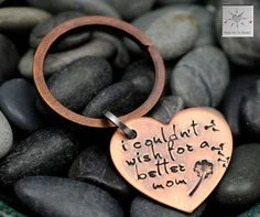 Hand Stamped Key Chain - Mom Gift - Keychain for Mom - I Couldn't Wish For A Better Mom - Heart Key Chain - Dandelion