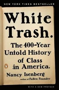 White Trash: The 400-Year Untold History of Class in America (häftad)