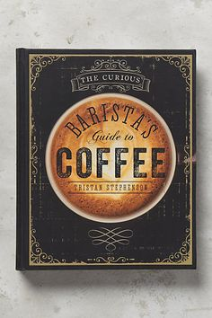 The Curious Barista's Guide To Coffee - Tristan Stephenson crafts a veritable encyclopedia of the delicious world of coffee, complete with step-by-step brewing guides and recipes. With whole chapters devoted to favorite coffee concoctions, readers will le Coffee And Books, I Love Coffee, My Coffee, Coffee Drinks, Coffee Shop, Coffee Barista, Coffee Art, Coffee Tasting, Coffee Lovers