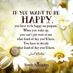 If your desire is to be happy...