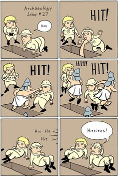 Archaeology... haha! why do I find this so funny!?? :) #archaeology #funny #joke