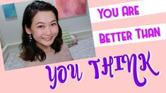 You Are Better Than You Think   Daily Life Lesson #7 by Tian