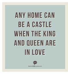 Any home can be a castle when the King and Queen are in love. Simple way to view why DIY Love is the most important way to keep love strong - Peeksi.com