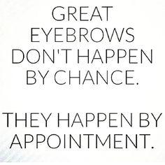 Keep them eyebrows on fleek.