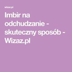 Imbir na odchudzanie - skuteczny sposób - Wizaz.pl