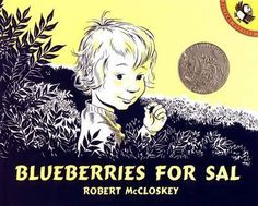 Carole's Chatter: Blueberries for Sal by Robert McCloskey Classic Literature, Classic Books, Blueberries For Sal, Robert Mccloskey, Learning English For Kids, Mother Bears, Little Girl Names, Penguin Random House, Books To Buy