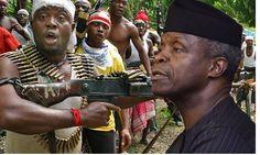 Niger Delta Militants Pledge Allegiance to Osinbajo Threaten Northerners