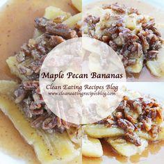 Maple Pecan Bananas | Clean Eating Recipes - Clean Eating Diet Plan Made Easy