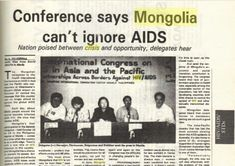 In while serving with the United Nations in Mongolia, new cases tested positive for the HIV sparking a national Information was key to the response and we assembled a team of experts and launched the Mongolian AIDS Bulletin. Austerity, Awareness Campaign, Health Resources, United Nations, Mongolia, Case Study, 1990s, A Team, Conference