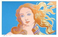 Andy Warhol Birth of Venus- Venus is transformed by Warhol into a Hollywood starlet. Warhol crops the well known Botticelli painting to focus on her face.