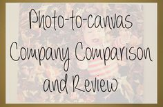 Photo-to-canvas Company Comparison and Review - very thorough!